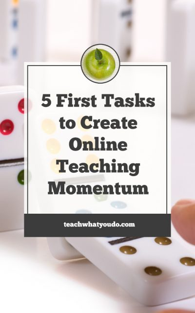 5 First Tasks to Create Online Teaching Momentum