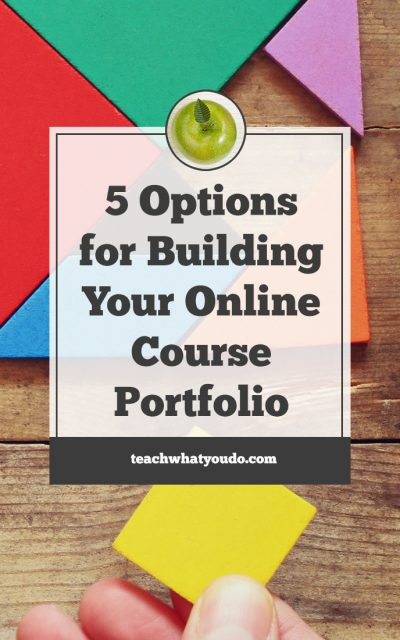 5 Options for Building Your Online Course Portfolio