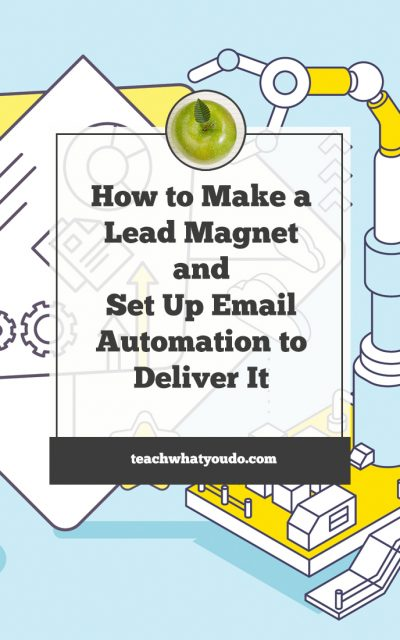 How to Make a Lead Magnet and Set Up Email Automation to Deliver It