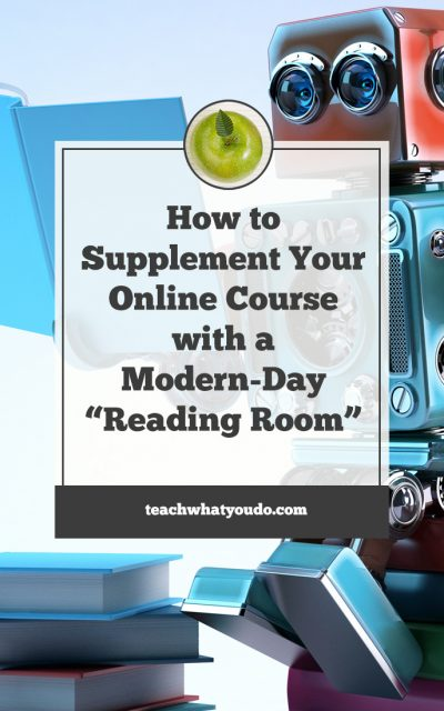 "How to Supplement Your Online Course with a Modern-Day ""Reading Room"""