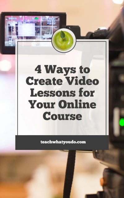 4 Ways to Create Video Lessons for Your Online Course