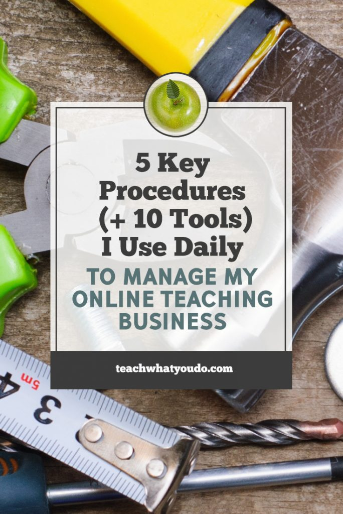 5 Key Procedures (+ 10 Tools) I Use Daily to Manage My Online ...