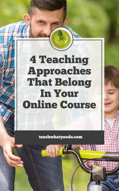Four Teaching Approaches That Belong In Your Online Course