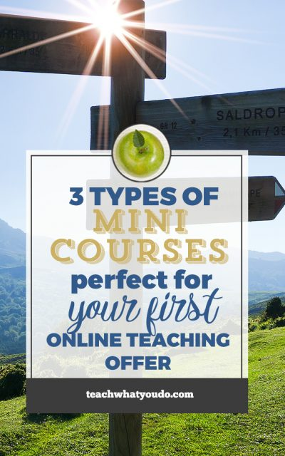 Three Types of Mini Courses Perfect For Your First Online Teaching Offer