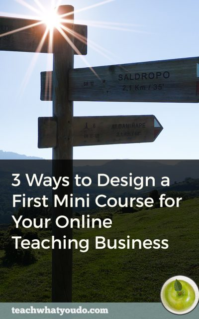 3 Ways to Design Mini Courses Perfect For Your First Online Teaching Offer