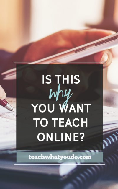 Is This Why You Want to Teach Online?