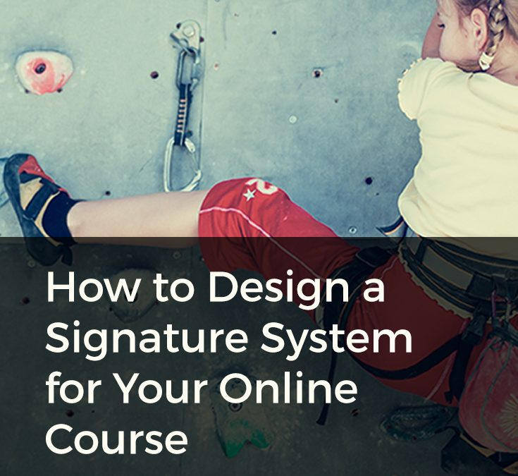 How to Design A Signature System for Your Online Course
