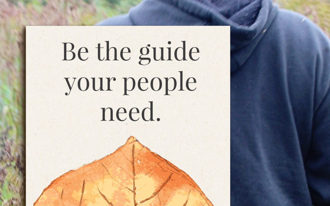Be the Guide Your People Need
