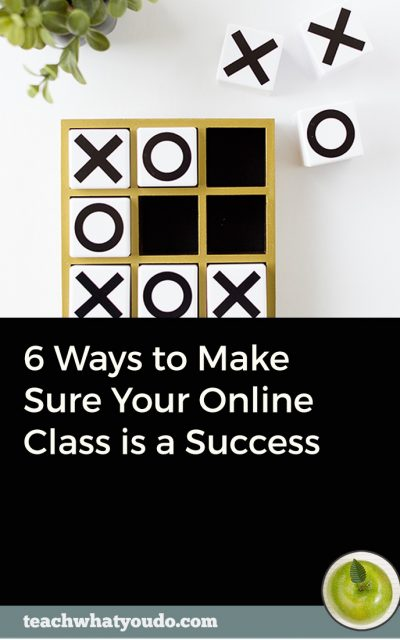 6 Ways to Make Sure Your Online Class is a Success