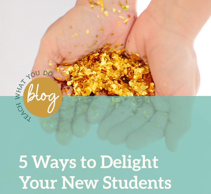 5 Ways to Delight Your New Students When They Arrive