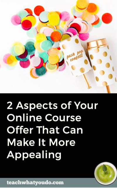 2 Aspects of Your Online Course Offer That Can Make It More Appealing