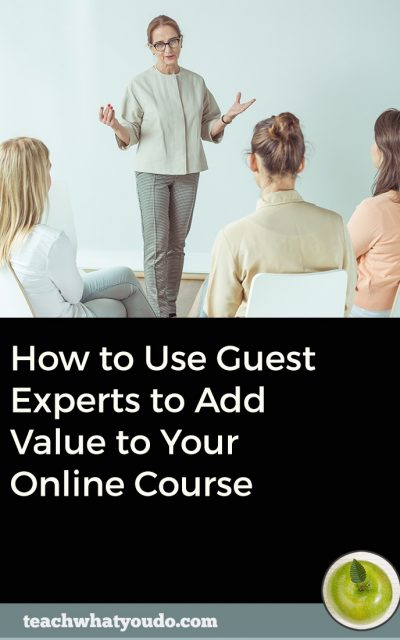 How to Use Guest Experts to Add Value to Your Online Course