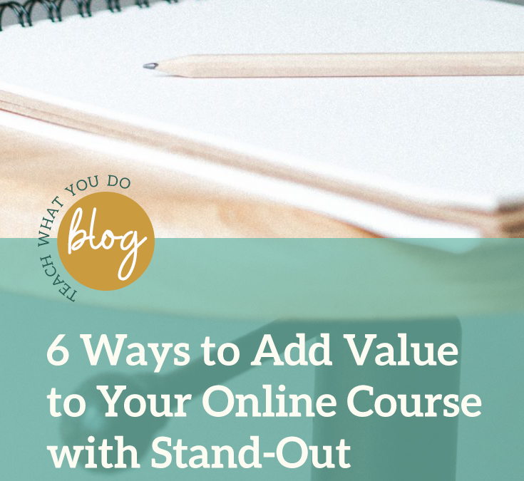 6 Ways to Add Value to Your Online Course with Stand-Out Workbook Content